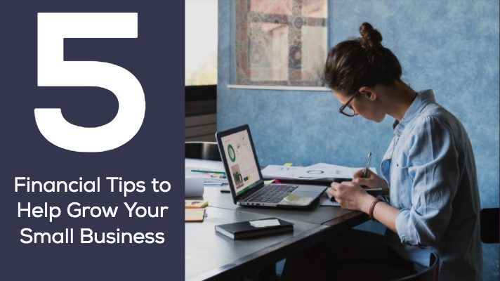 Financial tips to help grow your small business